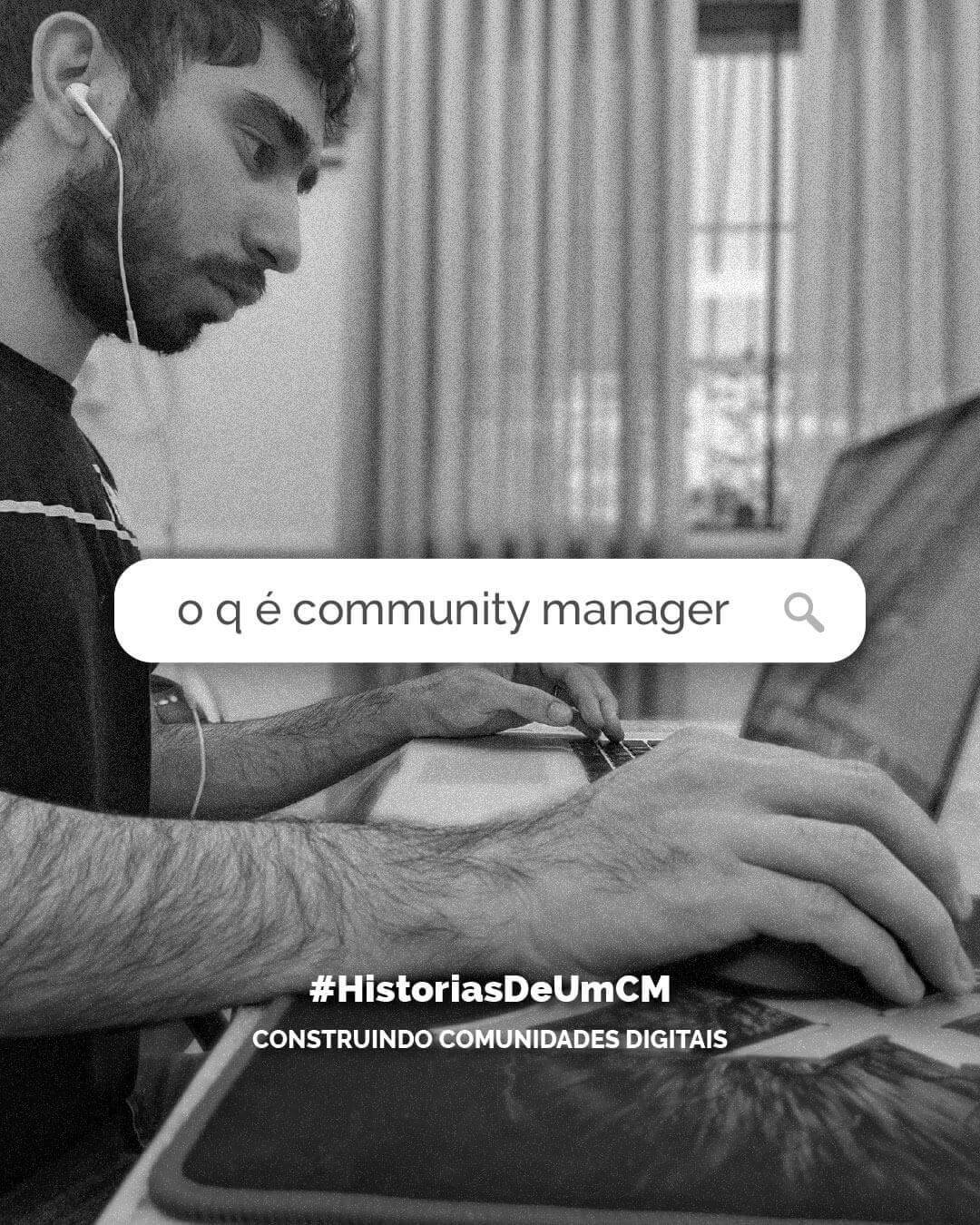 Pesquisando sobre o que é Community Manager