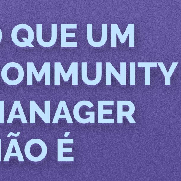 o-que-um-community-manager-nao-é